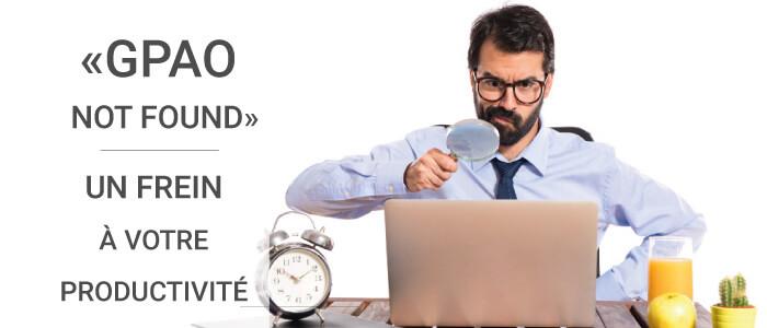 absence de gpao frein à la productivité