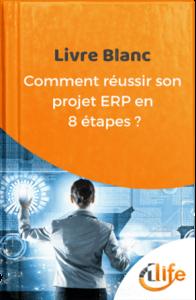 Livre Blanc Comment Reussir son Projet ERP en 8 Etapes