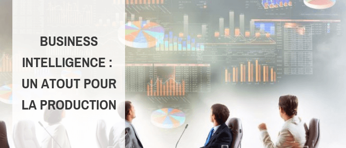 business intelligence et production
