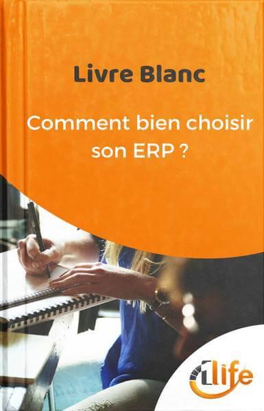 Comment bien choisir son logiciel ERP, livre blanc 1Life