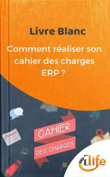 Livre blanc commernt réaliser un cahier des charges pour logiciel ERP 1Life