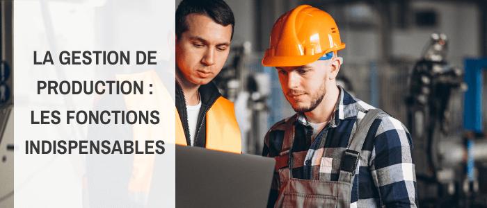 Article fonctionnalités gestion de production